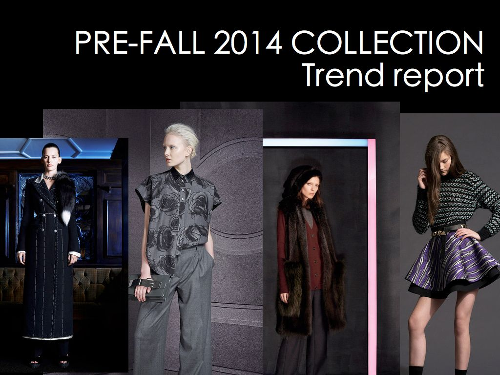 Pre-fall 2014 Collection trend report
